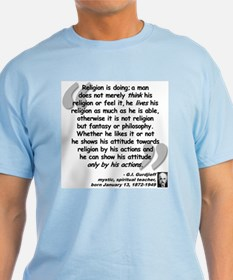 Gurdjieff Religion Quote T-Shirt