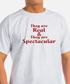 Real & Spectacular T-Shirt