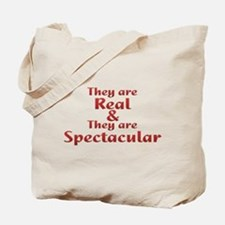 Real & Spectacular Tote Bag