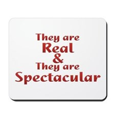 Real & Spectacular Mousepad