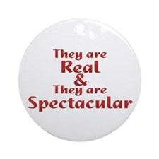 Real & Spectacular Ornament (Round)