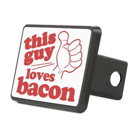 This Guy Loves Bacon Rectangular Hitch Coverle)