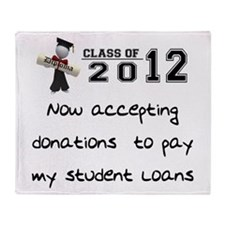 Student Loan 2012 Throw Blanket