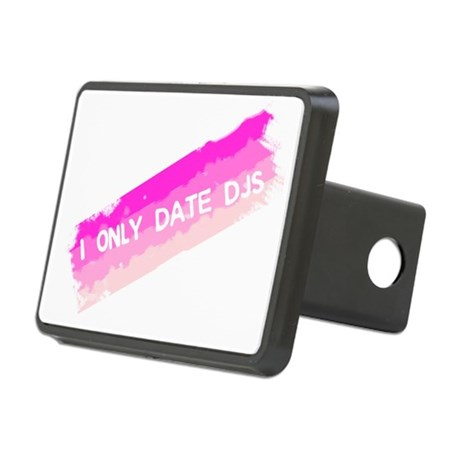 I Only Date DJs Rectangular Hitch Cover