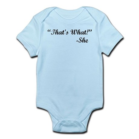 Thats what.png Infant Bodysuit