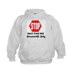Don't Feed Me! Breastmilk Onl Hoodie