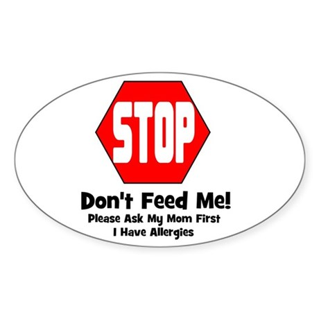 Don't Feed Me - Allergies Oval Sticker