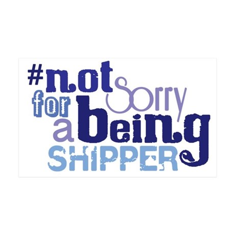 Not Sorry For Being A Shipper 38.5 x 24.5 Wall Pee