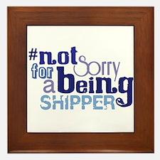 Not Sorry For Being A Shipper Framed Tile