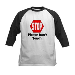 Stop - Please Don't Touch Kids Baseball Jersey