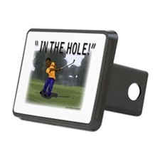 """""""IN THE HOLE!"""" Hitch Cover"""