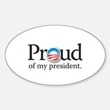 Proud of my President Sticker (Oval)