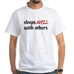 Sleeps Well With Others White T-Shirt