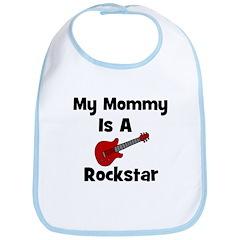 My Mommy Is A Rockstar Bib