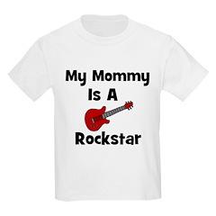 My Mommy Is A Rockstar Kids T-Shirt
