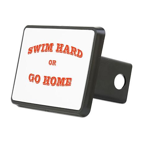 Swim hard or go home Rectangular Hitch Cover