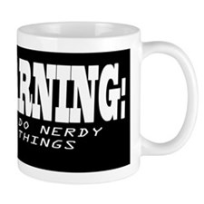 Warning I do nerdy things Mug