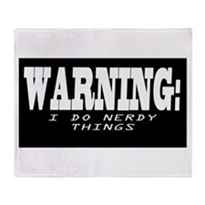 Warning I do nerdy things Throw Blanket