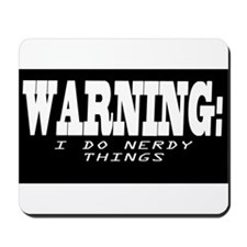 Warning I do nerdy things Mousepad