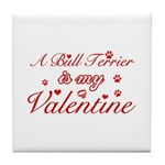 A Bull Terrier is my valentines Tile Coaster