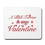 A Bull Terrier is my valentines Mousepad