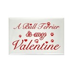 A Bull Terrier is my valentines Rectangle Magnet (