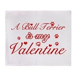 A Bull Terrier is my valentines Throw Blanket