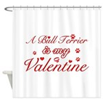 A Bull Terrier is my valentines Shower Curtain