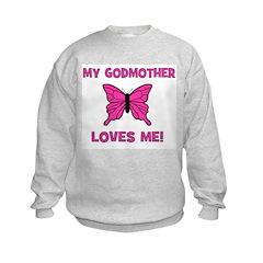 My Godmother Loves Me! - Butt Sweatshirt
