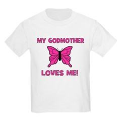 My Godmother Loves Me! - Butt Kids T-Shirt