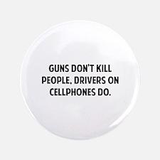 "Guns don't kill people 3.5"" Button"