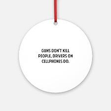 Guns don't kill people Ornament (Round)