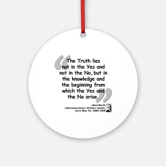 Barth Truth Quote Ornament (Round)