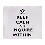 Keep Calm And Inquire Within Throw Blanket