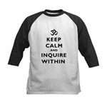 Keep Calm And Inquire Within Kids Baseball Jersey