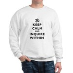 Keep Calm And Inquire Within Sweatshirt