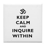 Keep Calm And Inquire Within Tile Coaster