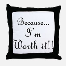 Worth It Black.png Throw Pillow