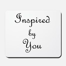 Inspired By You.png Mousepad