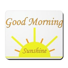 Good Morning Sunshine.png Mousepad