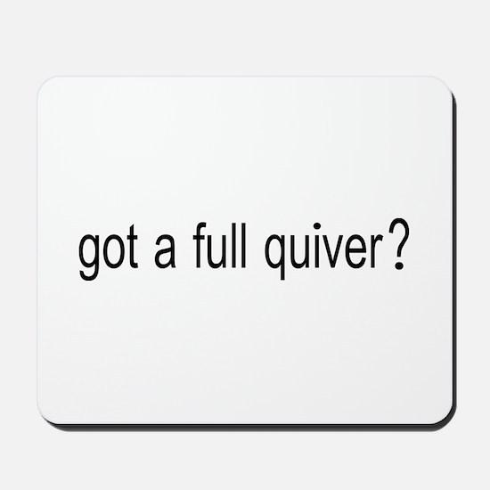GOT A FULL QUIVER Mousepad
