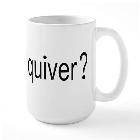 GOT A FULL QUIVER Large Mug