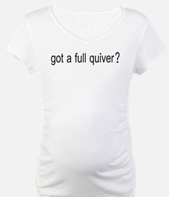 GOT A FULL QUIVER Shirt