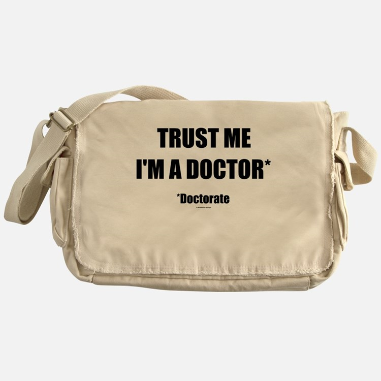 Trust the doctorate Messenger Bag