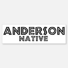 Anderson Native Bumper Bumper Bumper Sticker