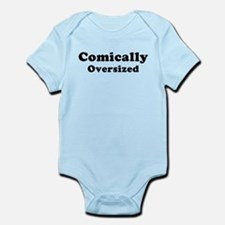 COMICALLY OVERSIZED Infant Bodysuit