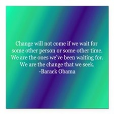 "Obama Change Quote Square Car Magnet 3"" x 3"""
