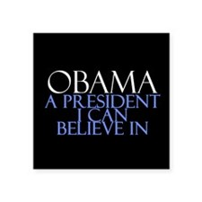 "Believe in President Obama Square Sticker 3"" x 3"""
