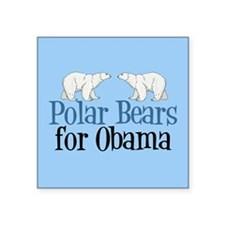 "Polar Bears for Obama Square Sticker 3"" x 3"""