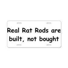 Real Rat Rod Are Built Not Bought Aluminum License